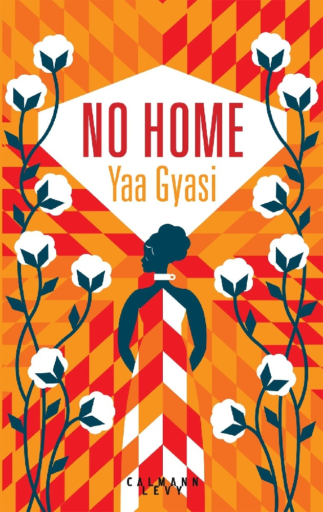 No Home - Yaa Gyasi