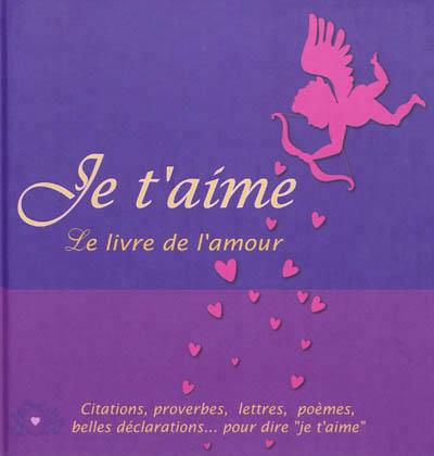 Je t'aime : Le livre de l'amour