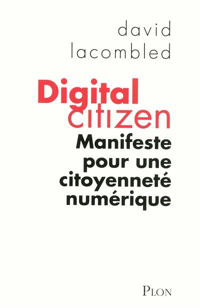 Digital citizen : Manifeste pour une citoyenneté numérique