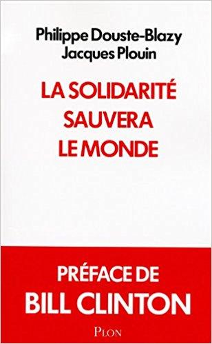 La solidarité sauvera le monde - Philippe Douste-Blazy & Jacques Plouin