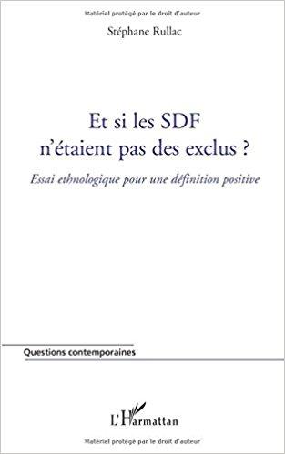 Et si les SDF n'étaient pas des exclus ? - Stéphane Rullac