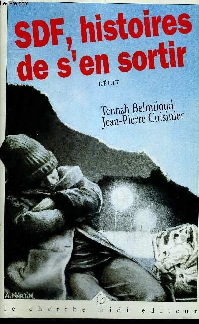SDF, histoires de s'en sortir - Tennah Belmiloud & Jean-Pierre Cuisinier