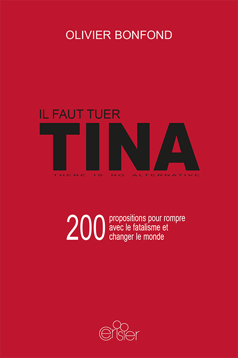 Il faut tuer TINA - Olivier Bonfond
