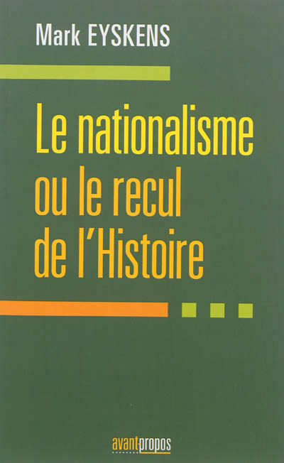 Le nationalisme ou le recul de l'Histoire