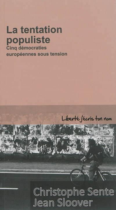La tentation populiste : Cinq démocraties européennes sous tension