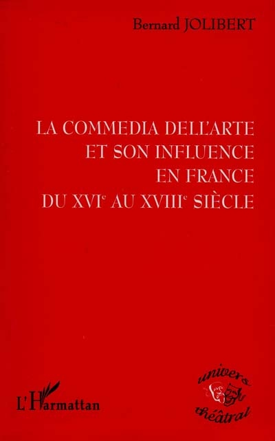 La comedia dell'arte et son influence... - Bernard Jolibert