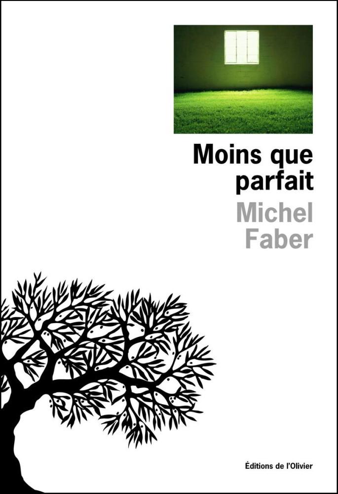 Moins que parfait - Michel Faber
