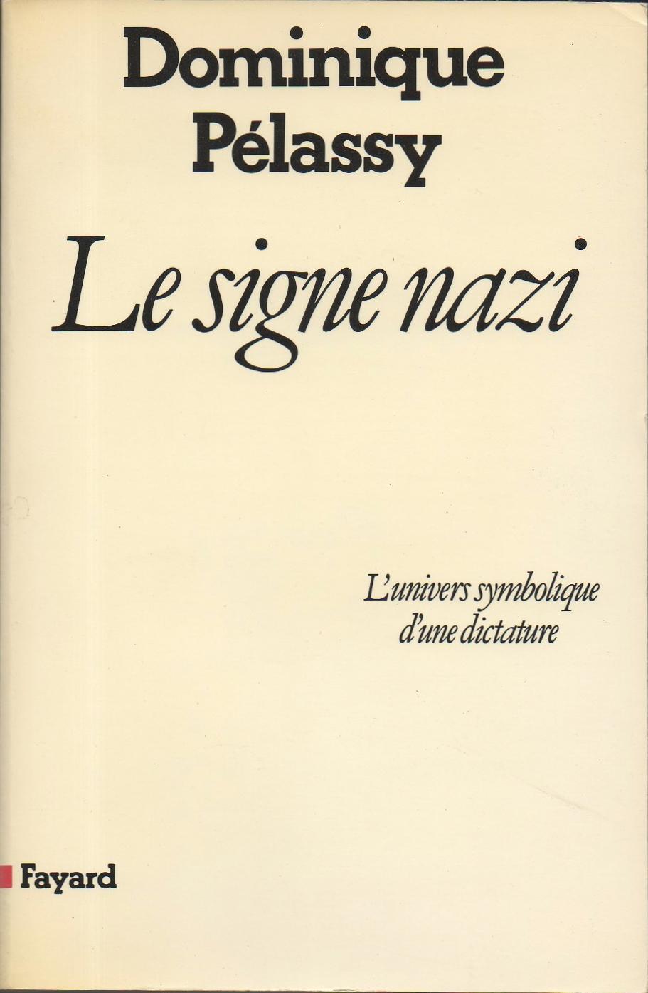 Le signe nazi : l'univers symbolique d'une dictature