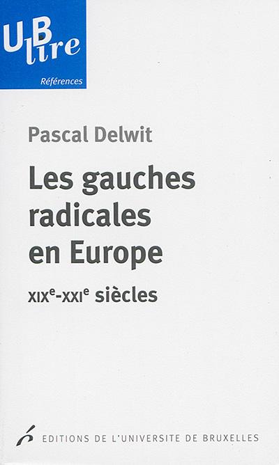 Les gauches radicales en Europe XXᵉ - XXᵉ siècles