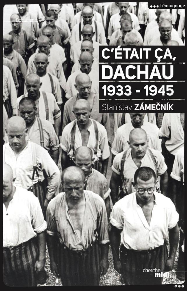 C'était ça, Dauchau : 1933-1945