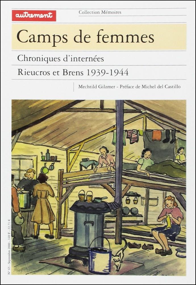 Camps de femmes. Chroniques d'internées, Rieucros et Brens, 1939-1944