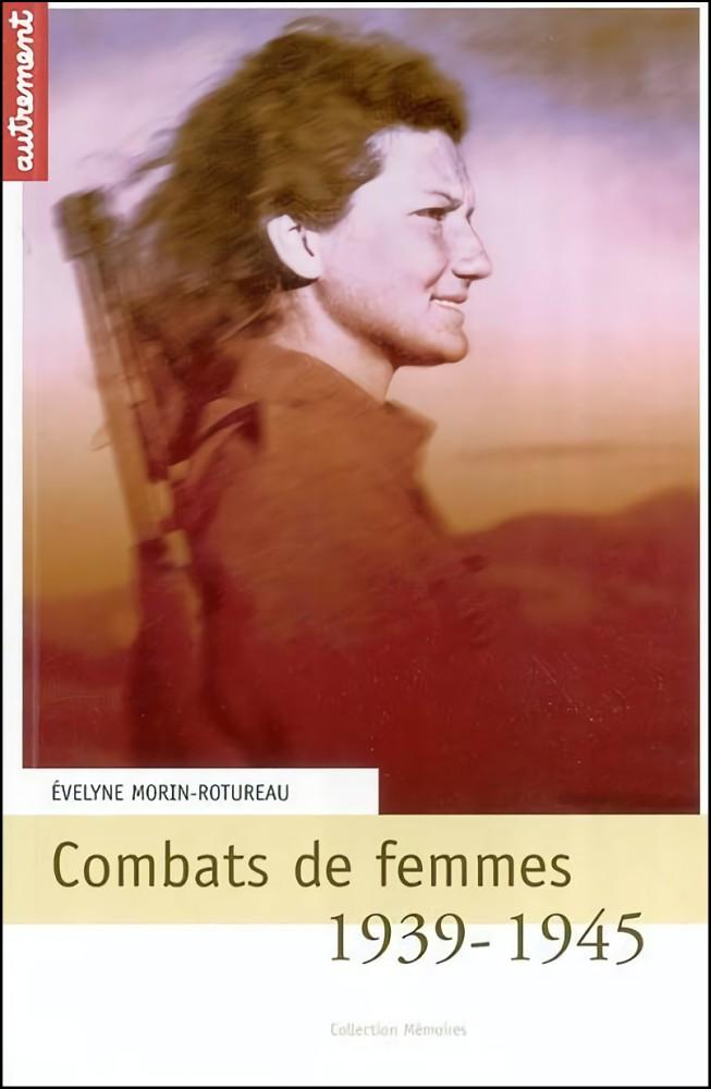 1939-1945 : combats de femmes. Françaises et Allemandes, les oubliées de la guerre
