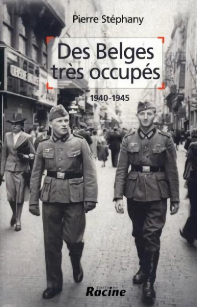 Des Belges très occupés (1940-1945)