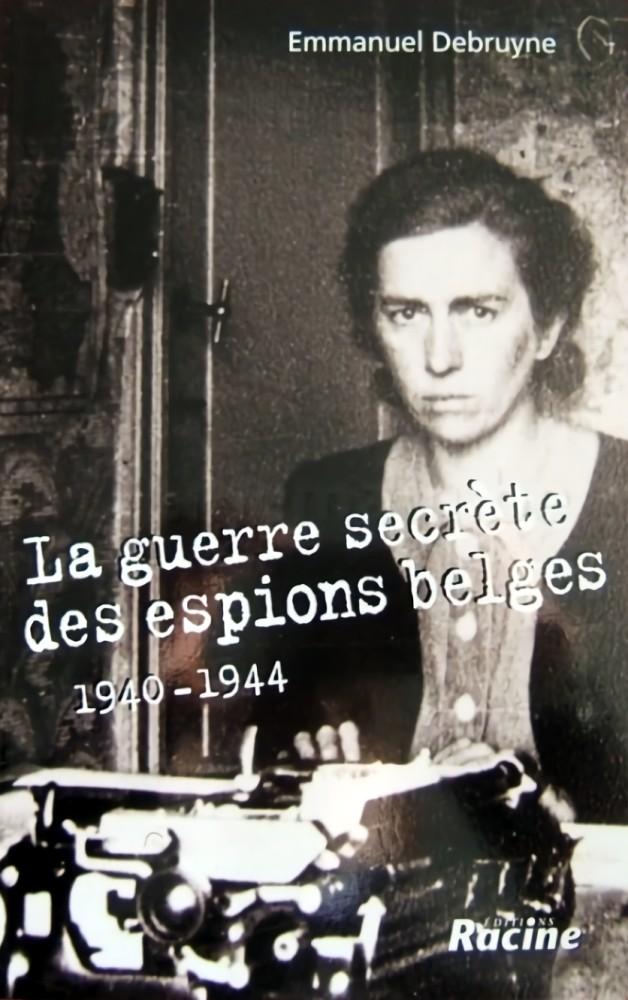 La guerre secrète des espions belges (1940-1944)