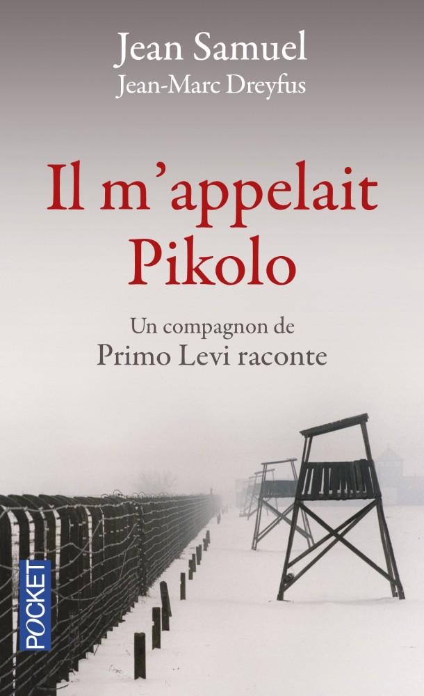Il m'appelait Pikolo. Un compagnon de Primo Levi raconte