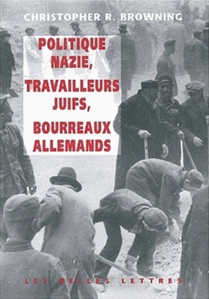 Politique nazie, travailleurs juifs, bourreaux allemands