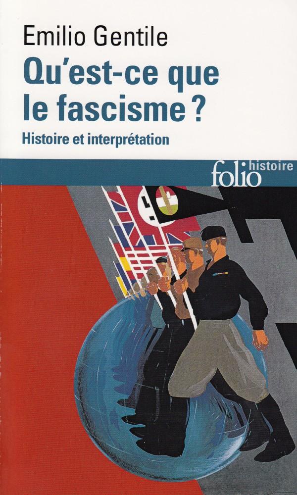 Qu'est-ce que le fascisme ? Histoire et interprétation
