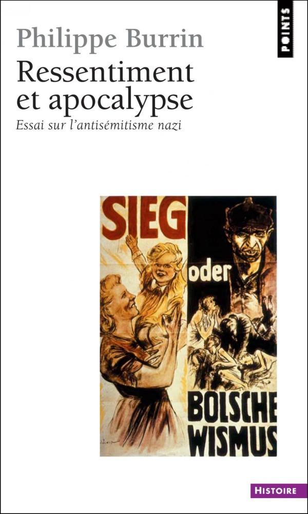 Ressentiment et apocalypse. Essai sur l'antisémitisme nazi