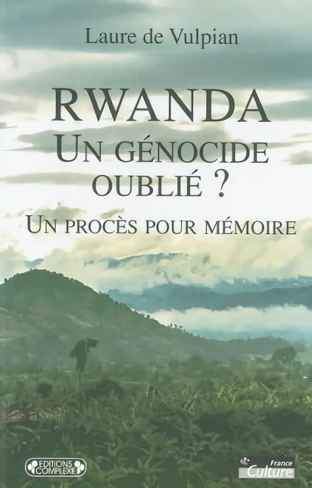 Rwanda, un génocide oublié ? Un procès pour mémoire