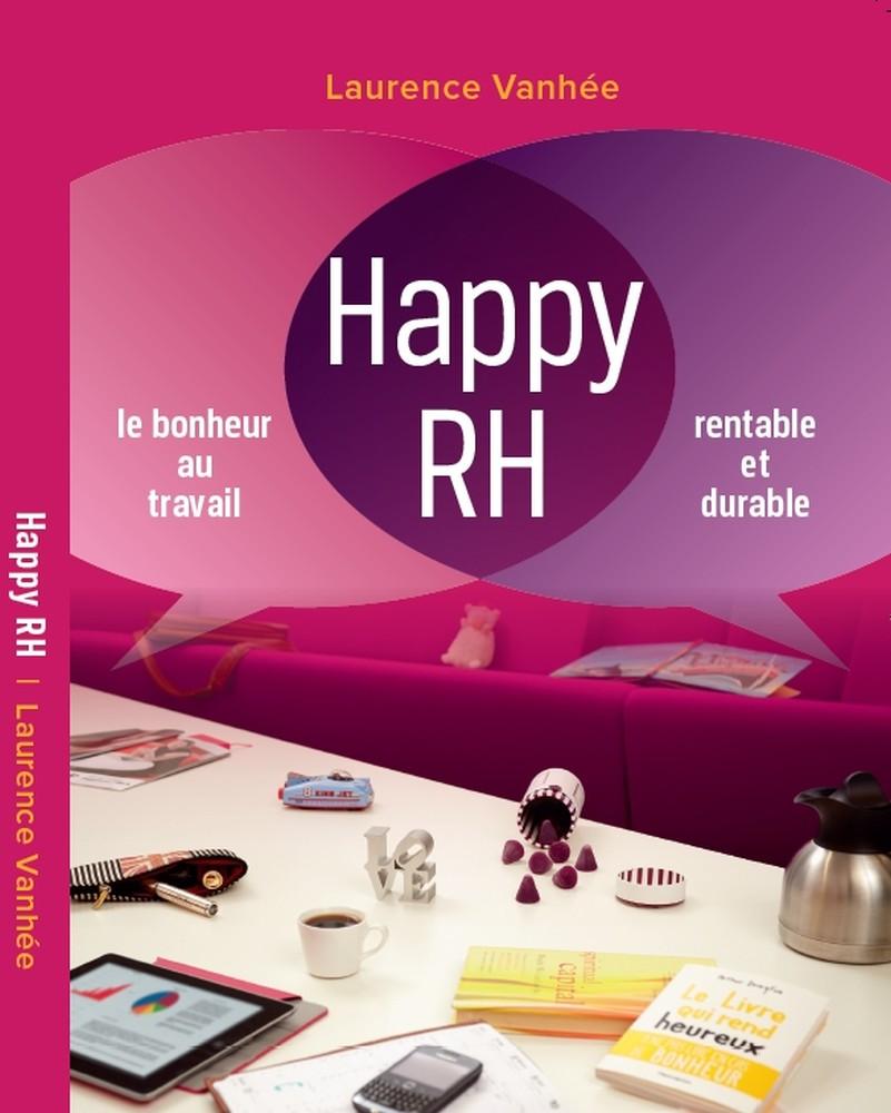 Happy RH : le bonheur au travail rentable et durable