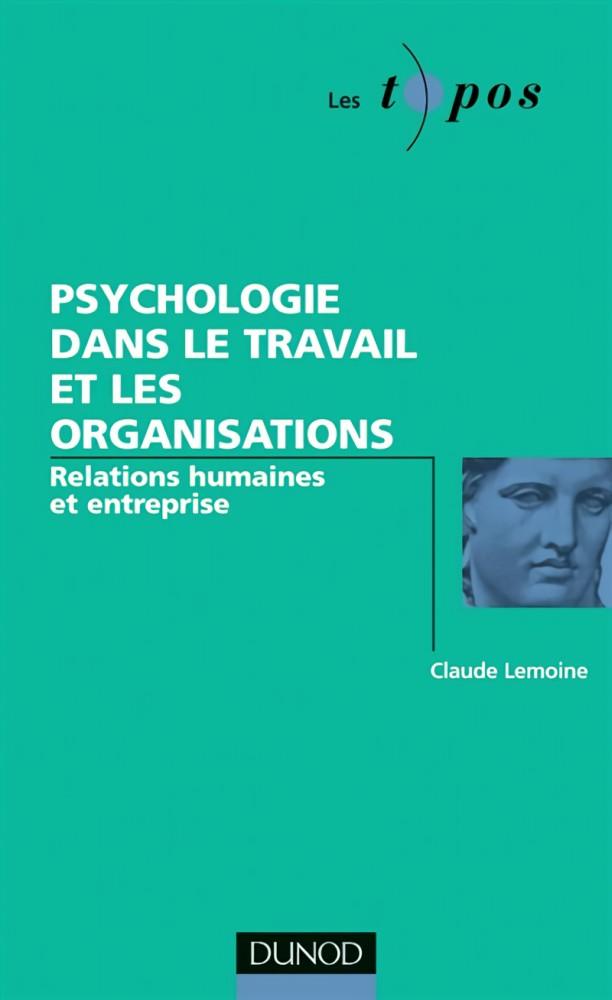 Psychologie dans le travail et les organisations (Relations humaines et entreprise)