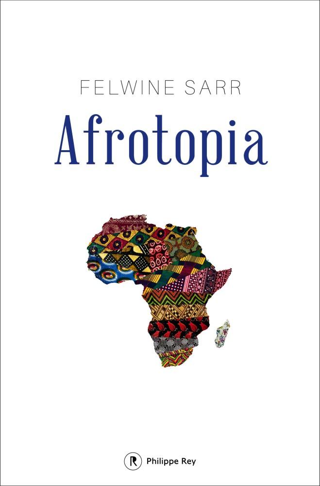 Felwine Sarr - Afrotopia