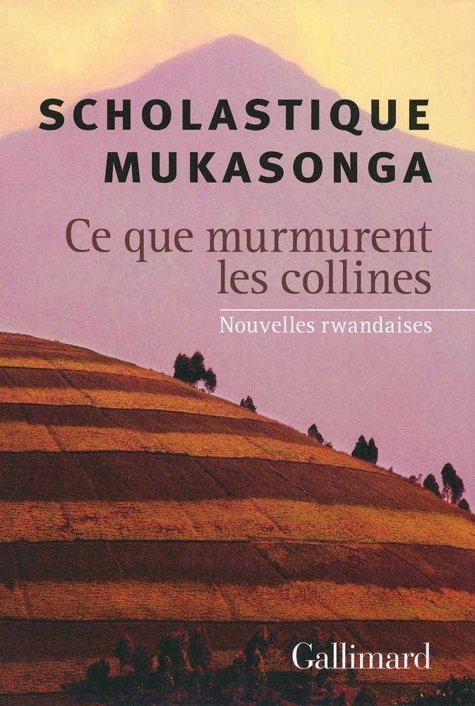 Scholastique Mukasonga - Ce que murmurent les collines