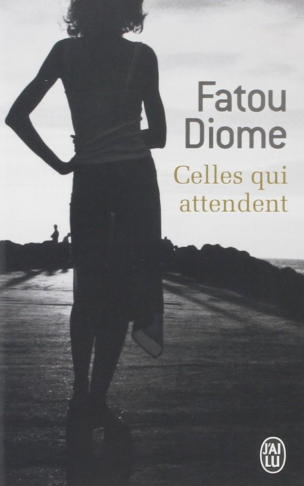 Fatou Diome - Celles qui attendent