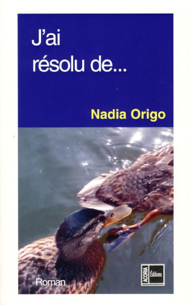 Nadia Origo - J'ai résolu de...