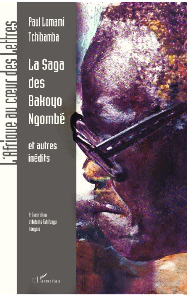 Paul Lomami Tchibamba - La saga des Bakoyo Ngombé