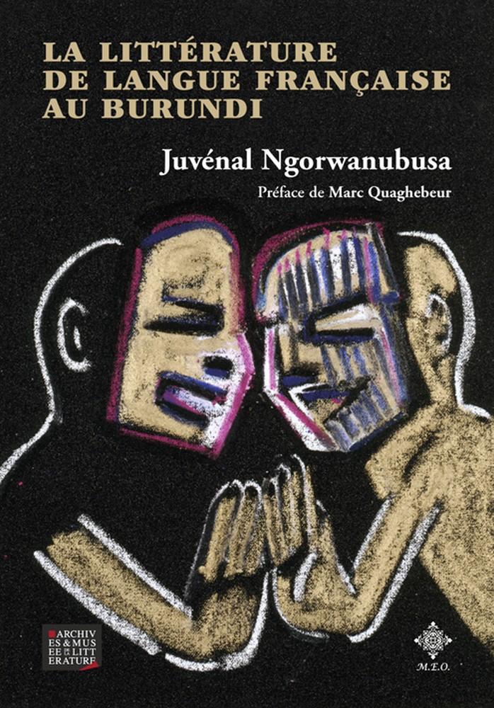 La littérature de langue française au Burundi - Juvénal Ngorwanubusa
