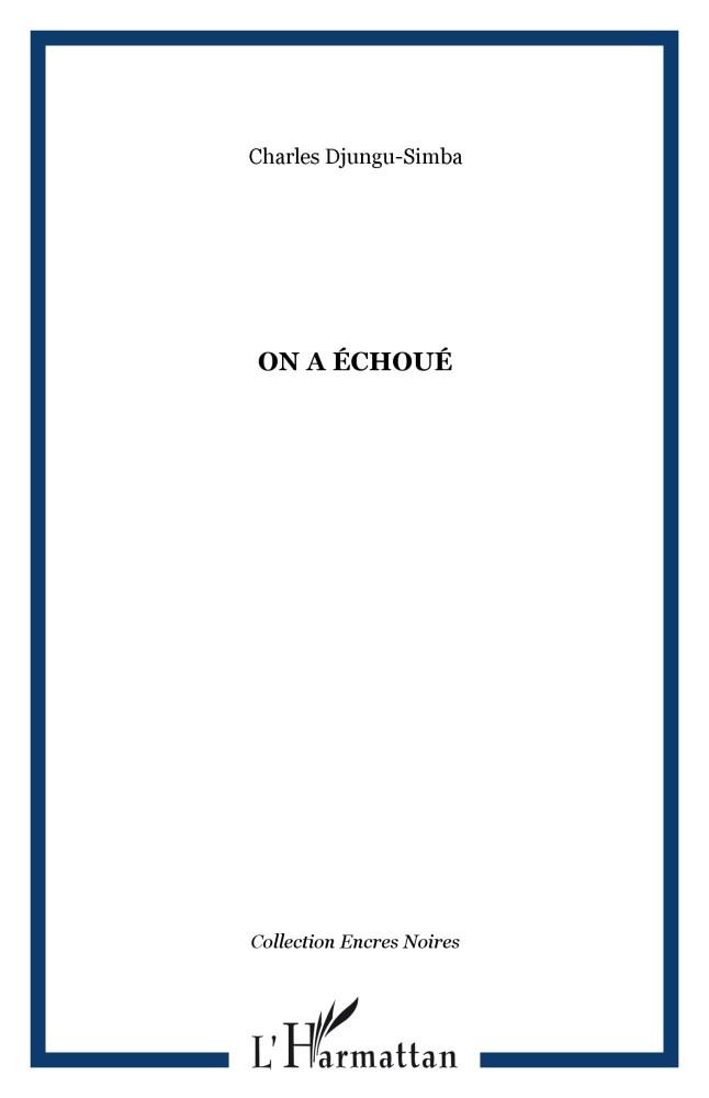 Charles Djungu-Simba - On a échoué