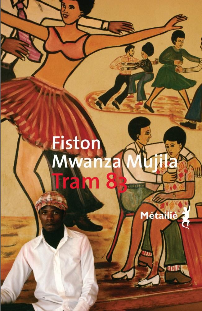 Fiston Mwanza Mujila - Tram 83