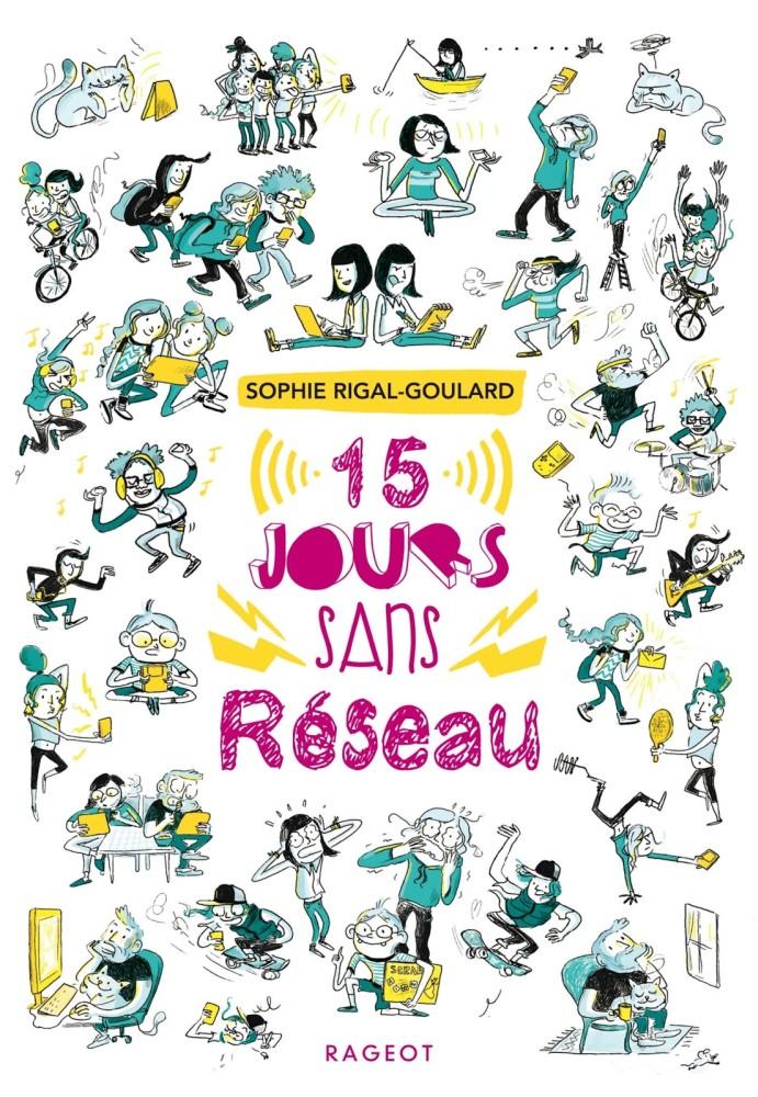 15 jours sans réseau - Sophie Rigal-Goulard