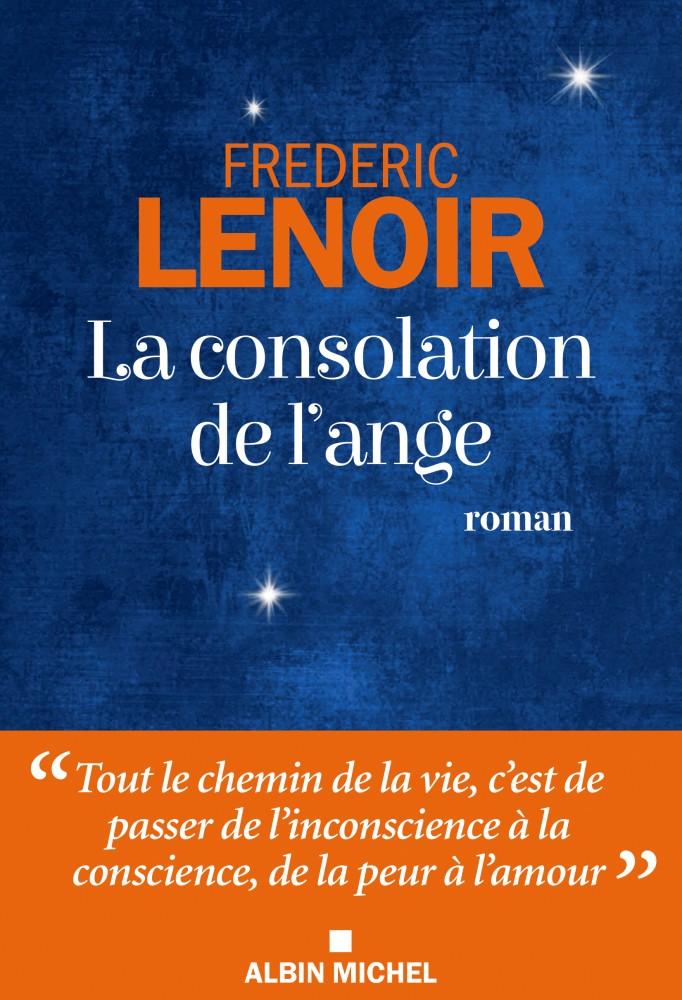 La consolation de l'ange - Frédéric Lenoir
