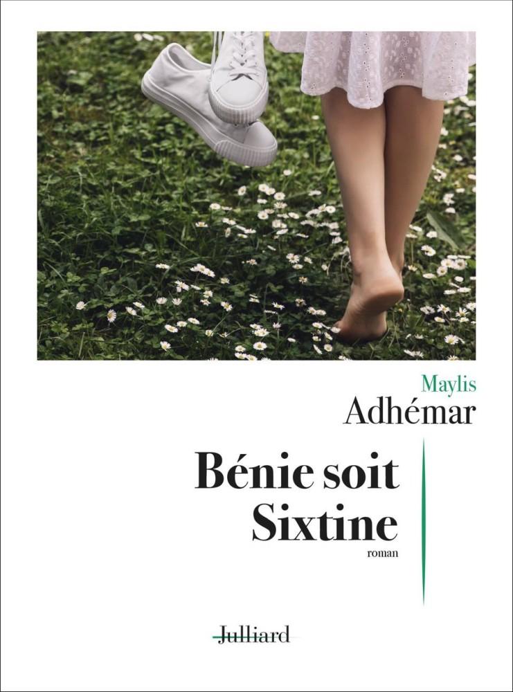 Bénie soit Sixtine - Maylis Adhémar