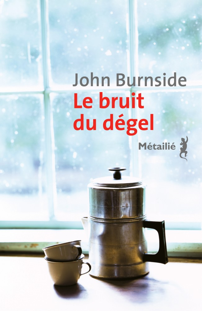 Le bruit du dégel - John Burnside