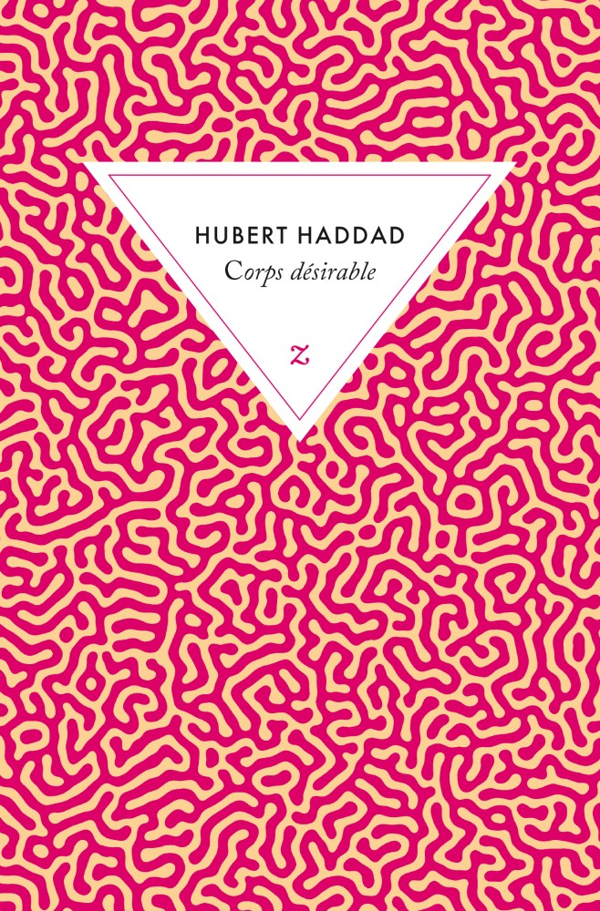 Corps désirable - Hubert Haddad