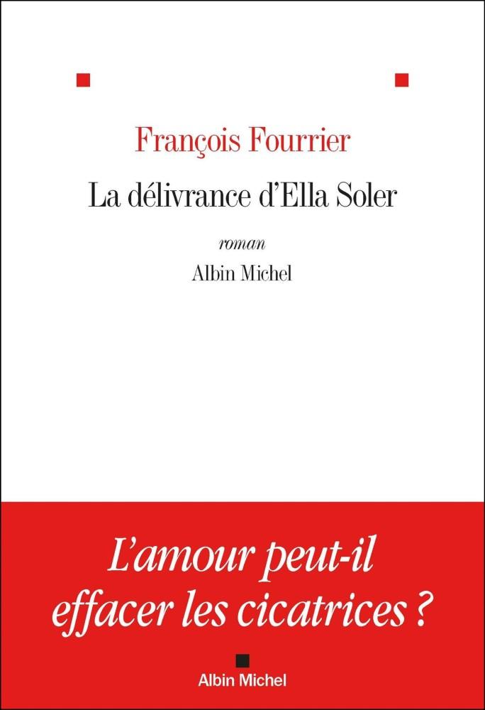La délivrance d'Ella Soler - François Fourrier