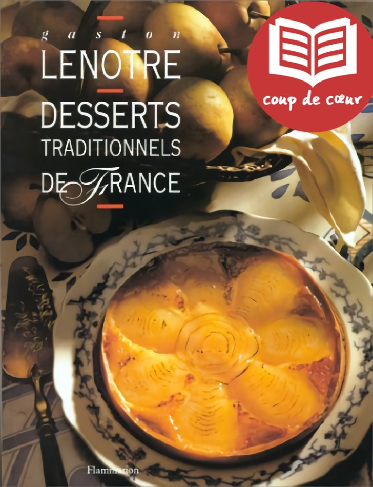 Desserts traditionnels de France - Gaston Lenôtre