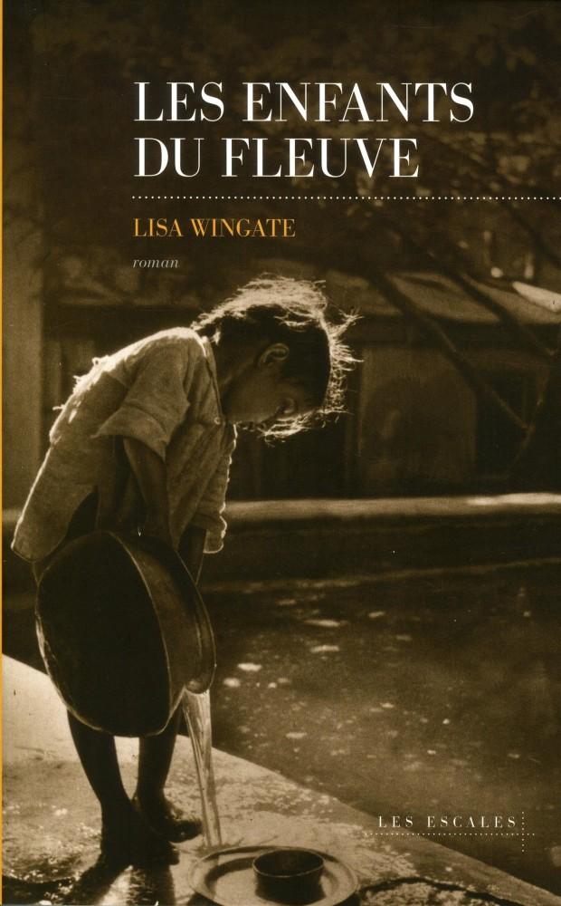 Les enfants du fleuve - Lisa Wingate