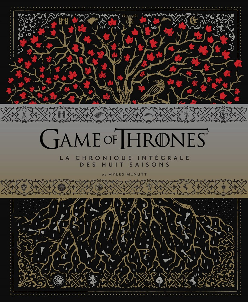 Game of Thrones : la chronique des huit saisons - Myles McNutt
