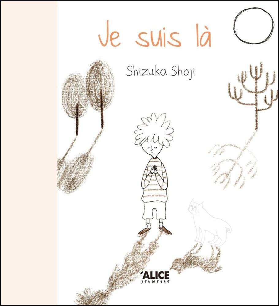 Je suis là - Shizuka Shoji