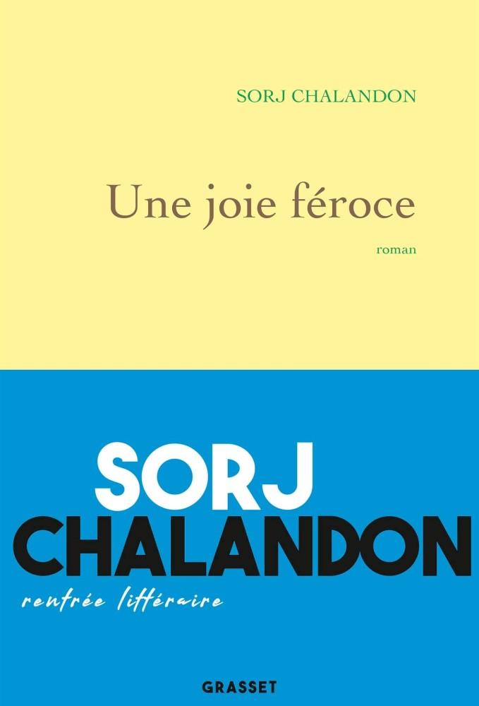 Une joié féroce - Sorj Chalandon