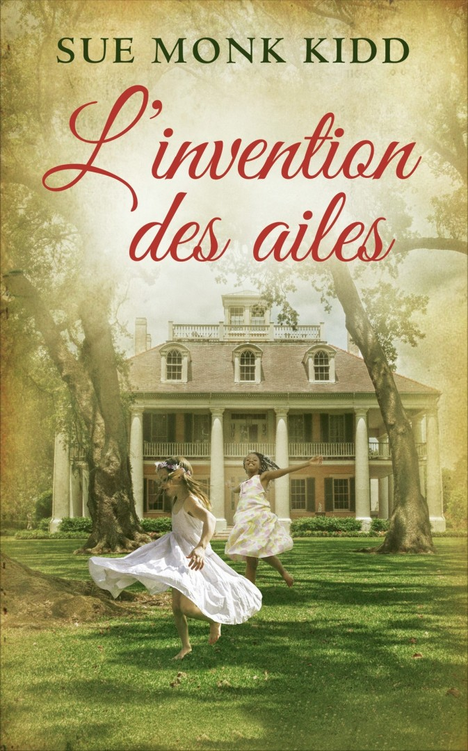 L'invention des ailes - Sue Monk Kidd