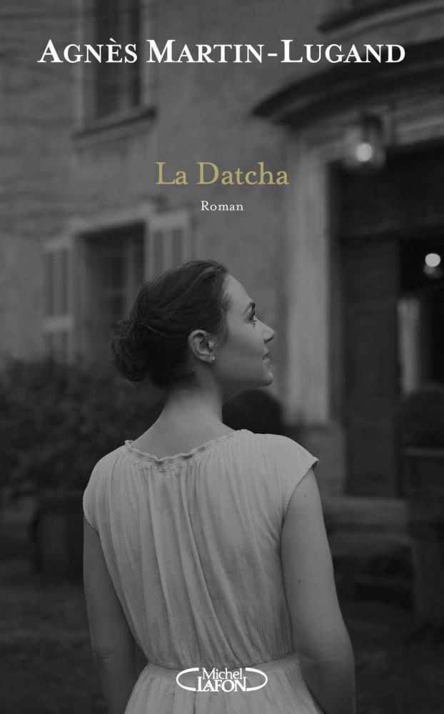 La Datcha - Agnès Martin-Lugand