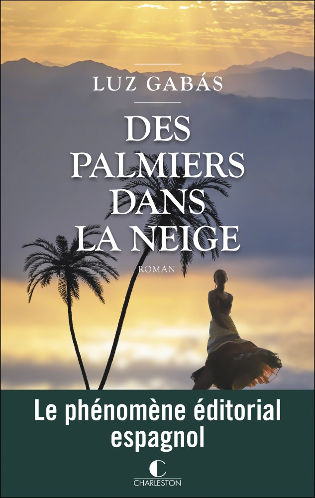 Des palmiers dans la neige - Luz Gabás