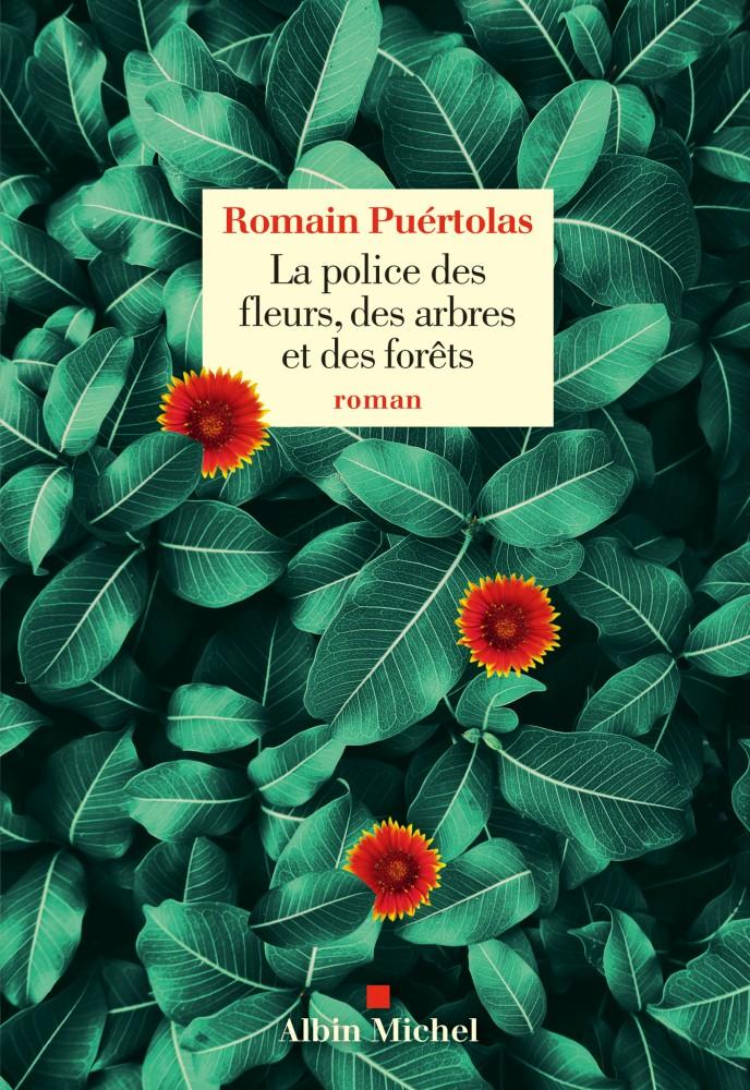 La police des fleurs, des arbres et des forêts - Romain Puertolas