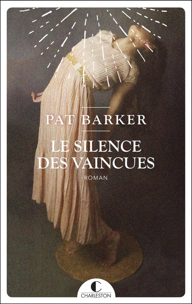 Le silence des vaincues - Pat Barker