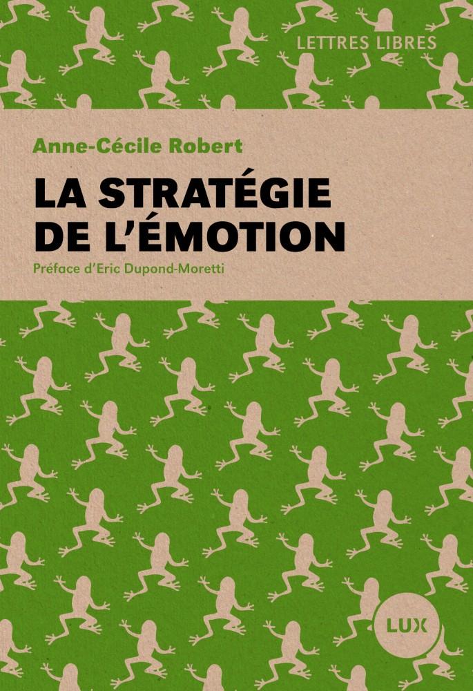 La stratégie de l'émotion - Anne-Cécile Robert